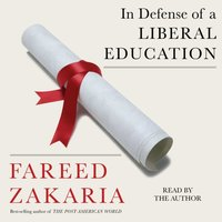In Defense of a Liberal Education - Fareed Zakaria - audiobook