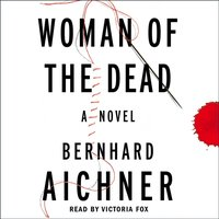 Woman of the Dead - Bernhard Aichner - audiobook