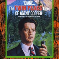 """Diane..."": The Twin Peaks Tapes of Agent Cooper - Lynch Frost Productions - audiobook"