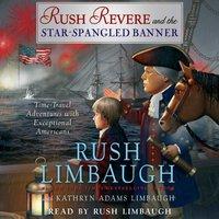 Rush Revere and the Star-Spangled Banner - Rush Limbaugh - audiobook