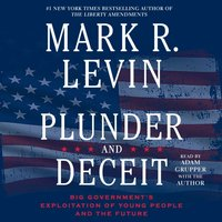 Plunder and Deceit - Mark R. Levin - audiobook