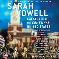 Lafayette in the Somewhat United States - Sarah Vowell - audiobook