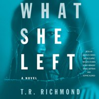 What She Left - T.R. Richmond - audiobook