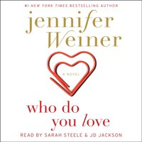 Who Do You Love - Jennifer Weiner - audiobook