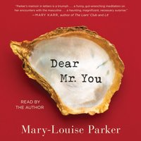 Dear Mr. You - Mary -Louise Parker - audiobook