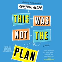 This Was Not the Plan - Cristina Alger - audiobook