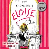 Eloise Audio Collection - Kay Thompson - audiobook