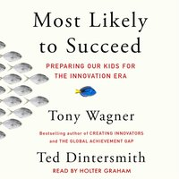 Most Likely to Succeed - Tony Wagner - audiobook