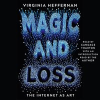Magic and Loss - Virginia Heffernan - audiobook