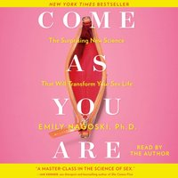Come as You Are - Emily Nagoski - audiobook