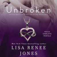 Unbroken - Lisa Renee Jones - audiobook