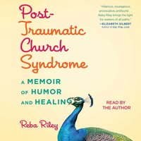 Post-Traumatic Church Syndrome - Reba Riley - audiobook