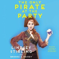 Only Pirate at the Party - Lindsey Stirling - audiobook