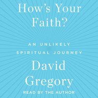 How's Your Faith - David Gregory - audiobook