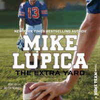 Extra Yard - Mike Lupica - audiobook