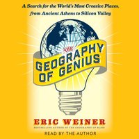 Geography of Genius - Eric Weiner - audiobook