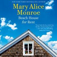 Beach House for Rent - Mary Alice Monroe - audiobook