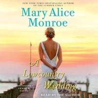 Lowcountry Wedding - Mary Alice Monroe - audiobook