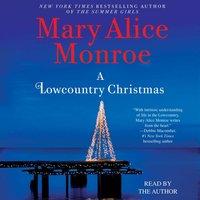 Lowcountry Christmas - Mary Alice Monroe - audiobook