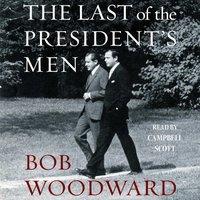 Last of the President's Men - Bob Woodward - audiobook
