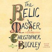 Relic Master - Christopher Buckley - audiobook