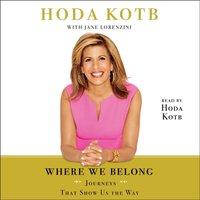 Where We Belong - Hoda Kotb - audiobook