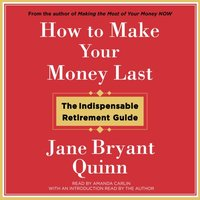 How to Make Your Money Last - Jane Bryant Quinn - audiobook