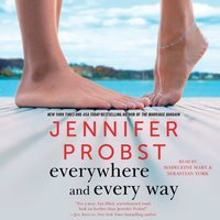 Everywhere and Every Way - Jennifer Probst - audiobook