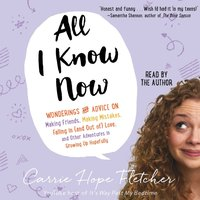All I Know Now - Carrie Hope Fletcher - audiobook