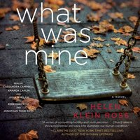What Was Mine - Helen Klein Ross - audiobook