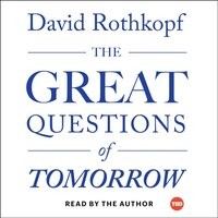 Great Questions of Tomorrow - David Rothkopf - audiobook