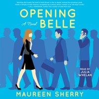 Opening Belle - Maureen Sherry - audiobook