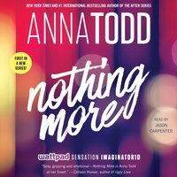Nothing More - Anna Todd - audiobook