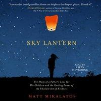 Sky Lantern - Matt Mikalatos - audiobook