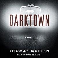 Darktown - Thomas Mullen - audiobook