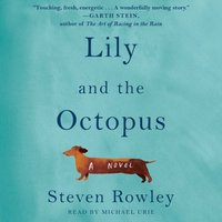 Lily and the Octopus - Steven Rowley - audiobook