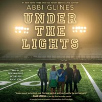 Under the Lights - Abbi Glines - audiobook