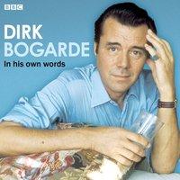 Dirk Bogarde In His Own Words - Opracowanie zbiorowe - audiobook