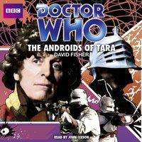 Doctor Who: The Androids Of Tara (Classic Audio Original) - David Fisher - audiobook