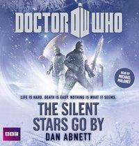 Doctor Who: The Silent Stars Go By - Dan Abnett - audiobook