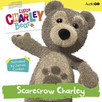 Little Charley Bear: Scarecrow Charley - Ross Hastings - audiobook