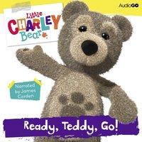 Little Charley Bear: Ready, Teddy, Go! - Ross Hastings - audiobook
