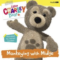 Little Charley Bear: Monkeying with Midge - Marc Seal - audiobook