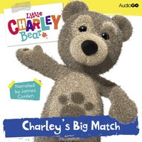 Little Charley Bear: Charley's Big Match - Ross Hastings - audiobook