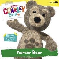 Little Charley Bear: Farmer Bear - Anna Starkey - audiobook