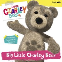Little Charley Bear: Big Little Charley Bear - Ross Hastings - audiobook