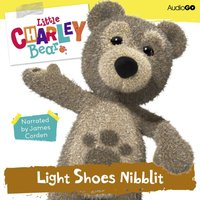 Little Charley Bear: Light Shoes Nibblit - Ross Hastings - audiobook