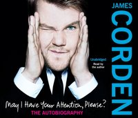 May I Have Your Attention Please? - James Corden - audiobook