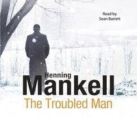 Troubled Man - Henning Mankell - audiobook
