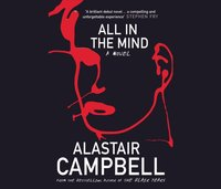 All in the Mind - Alastair Campbell - audiobook